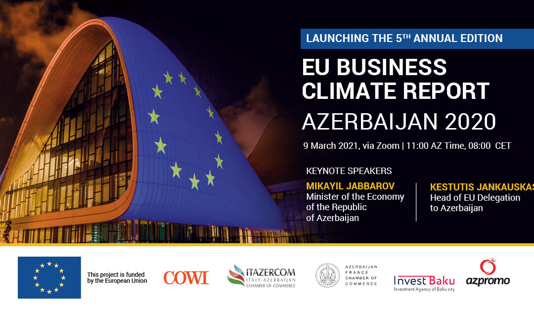 "5th edition of the ""EU Business Climate Report Azerbaijan 2020"" Launching Event"